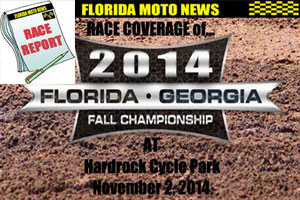 Florida MOTO News PHOTO coverage of round #3 of the 2014 FL/GAFall Championship race at Hard Rock Offroad Park.