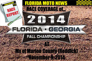 Florida MOTO News PHOTO coverage of round #4 of the 2014 FL/GA Fall Championship race at Mx of Marion County (Reddick)