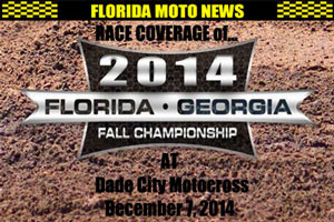 Florida MOTO News PHOTO coverage of Rd #6 of the 2014 FL/GA Fall Championship at Dade City Motocross.