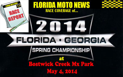 Florida MOTO News PHOTO COVERAGE of the 2014 FL/GA Spring Championship - Bostwick Creek Mx Park