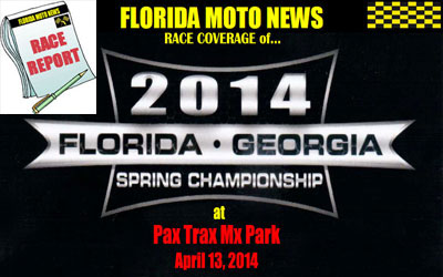 Florida MOTO News PHOTO coverage of the 2014 FL/GA Spring Championship series race at Pax Trax Mx Park