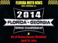 Florida MOTO News RACE PHOTOS form the 2014 FL/GA Spring Championship - Mx of Marion County (Reddick)